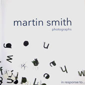 Martin Smith photographs - in response to...